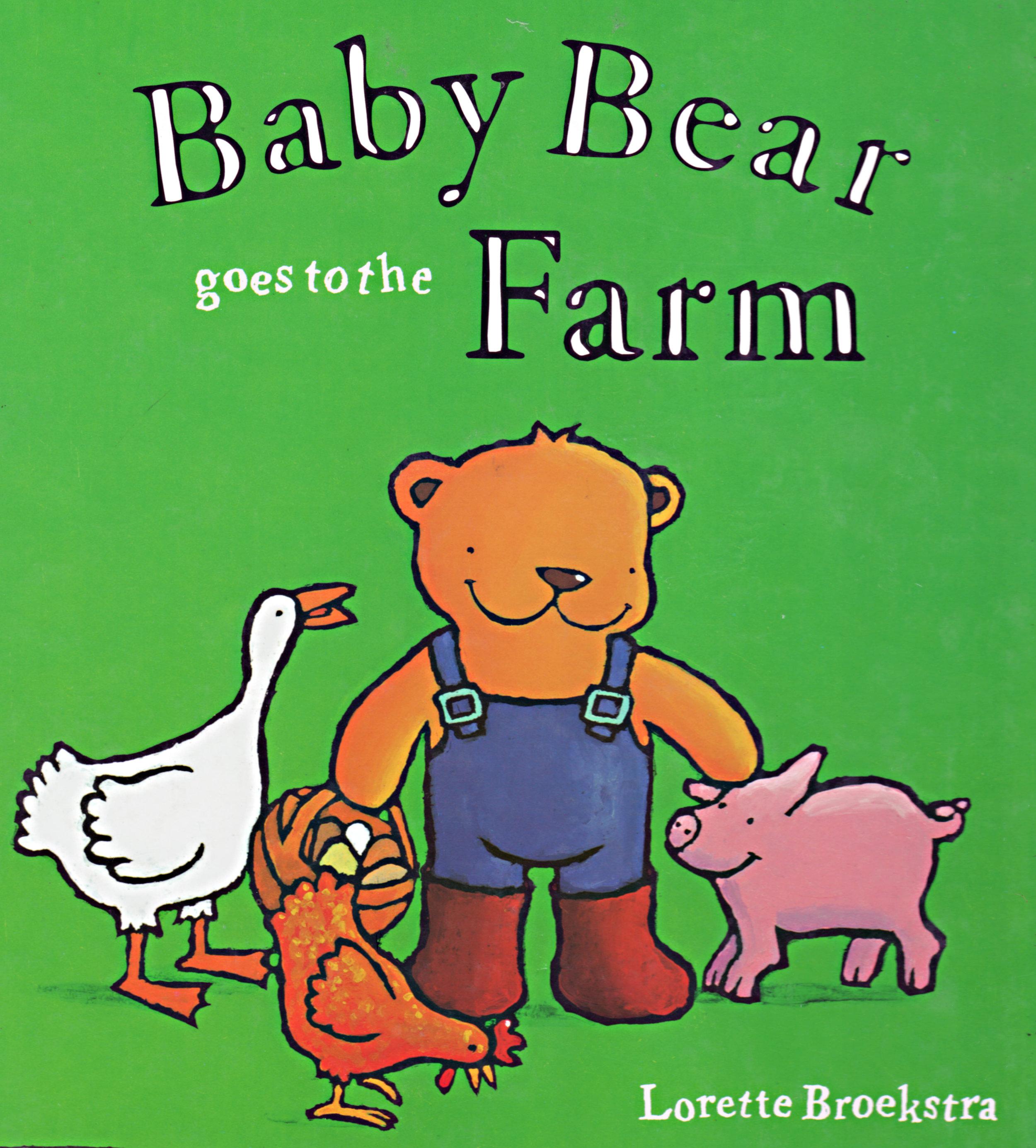 Baby Bear goes to the Farm