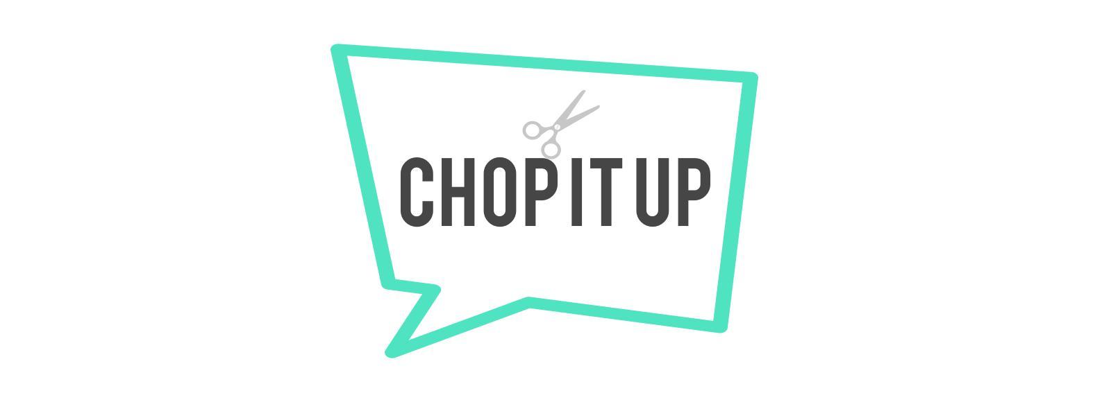 chop-it-up-logo_24691560_b9384be9073539bcb4820deb293227b908c59e8a.jpeg