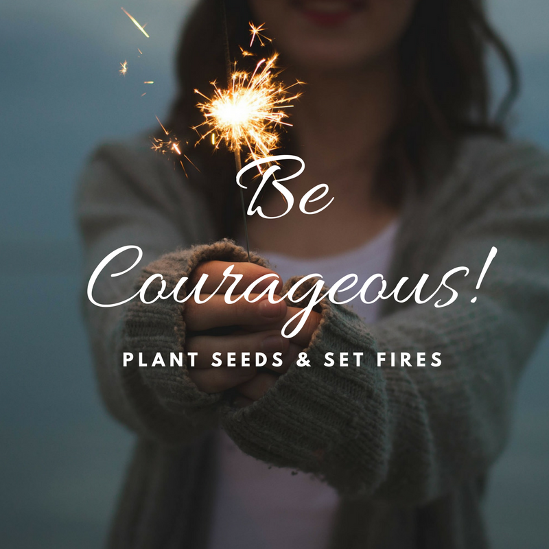 Be CourageousPlant seeds.png