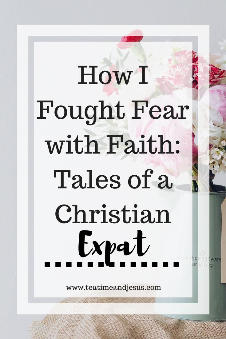 How I Fight Fear with Faith