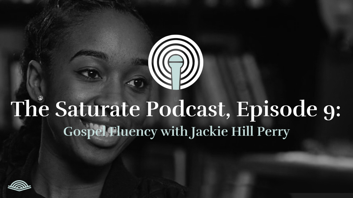 Gospel Fluency with Jackie Hill Perry - Listen Now