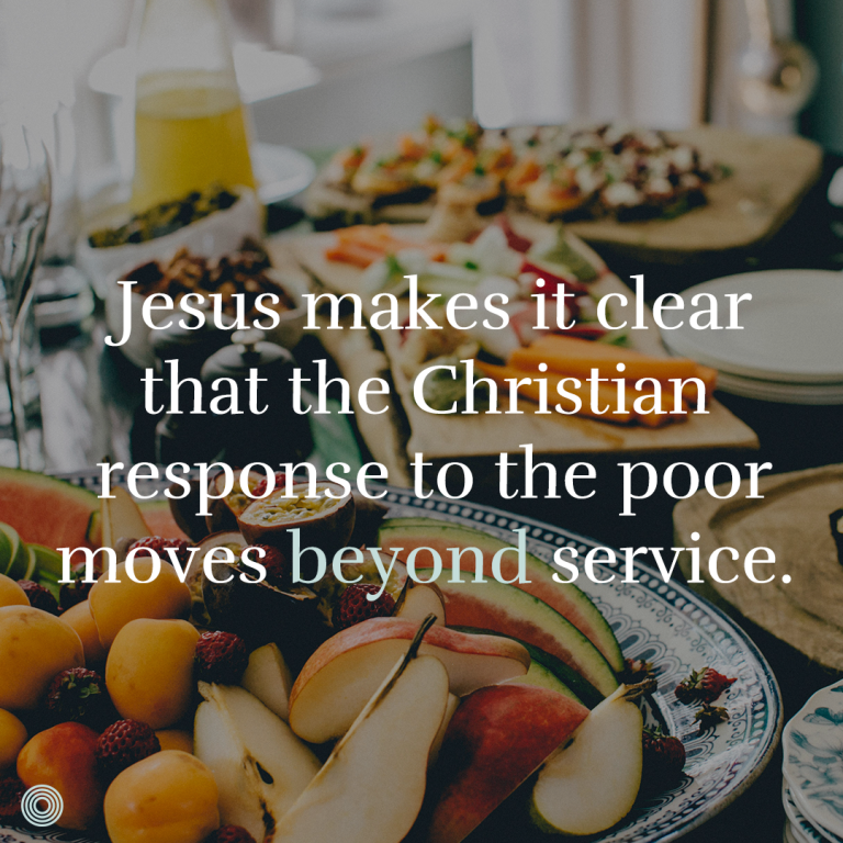 Serving the Poor Isn't Enough - FEASTING WITH THE POOR: PART 1