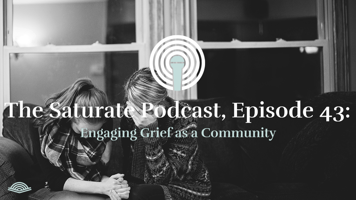 Engaging Grief as a Community - Listen Now