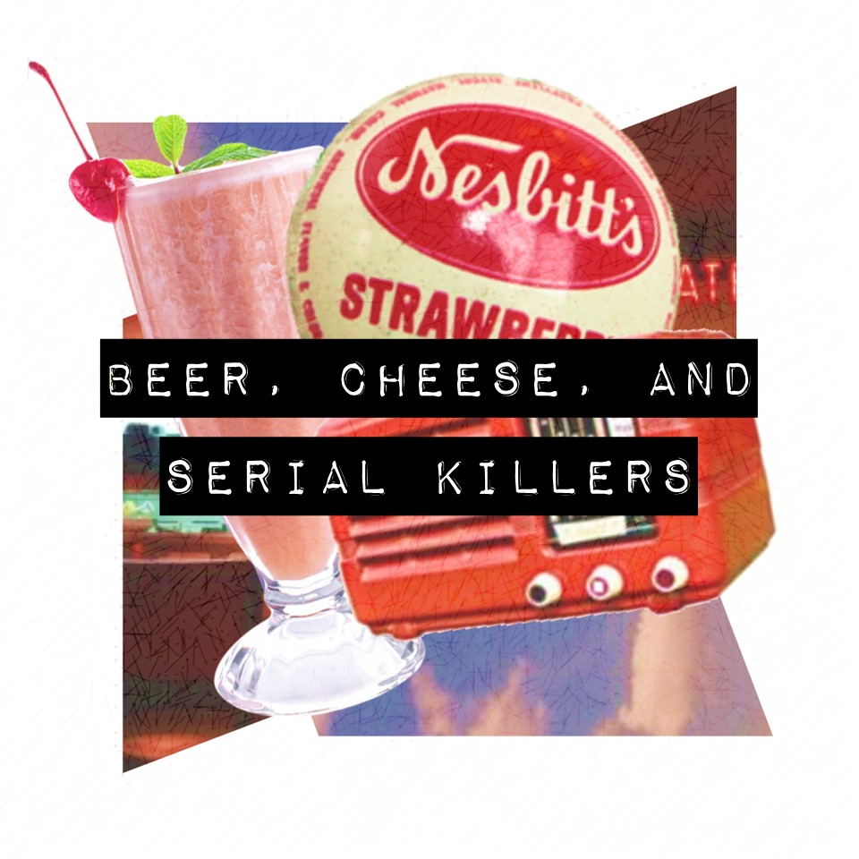 Beer, Cheese, and Serial Killers.jpg
