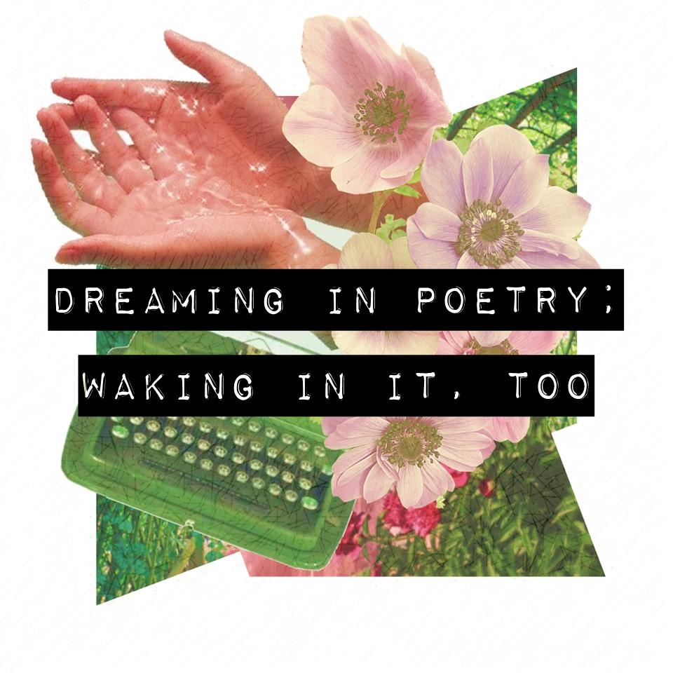 Dreaming in Poetry; Waking in it, Too.jpg