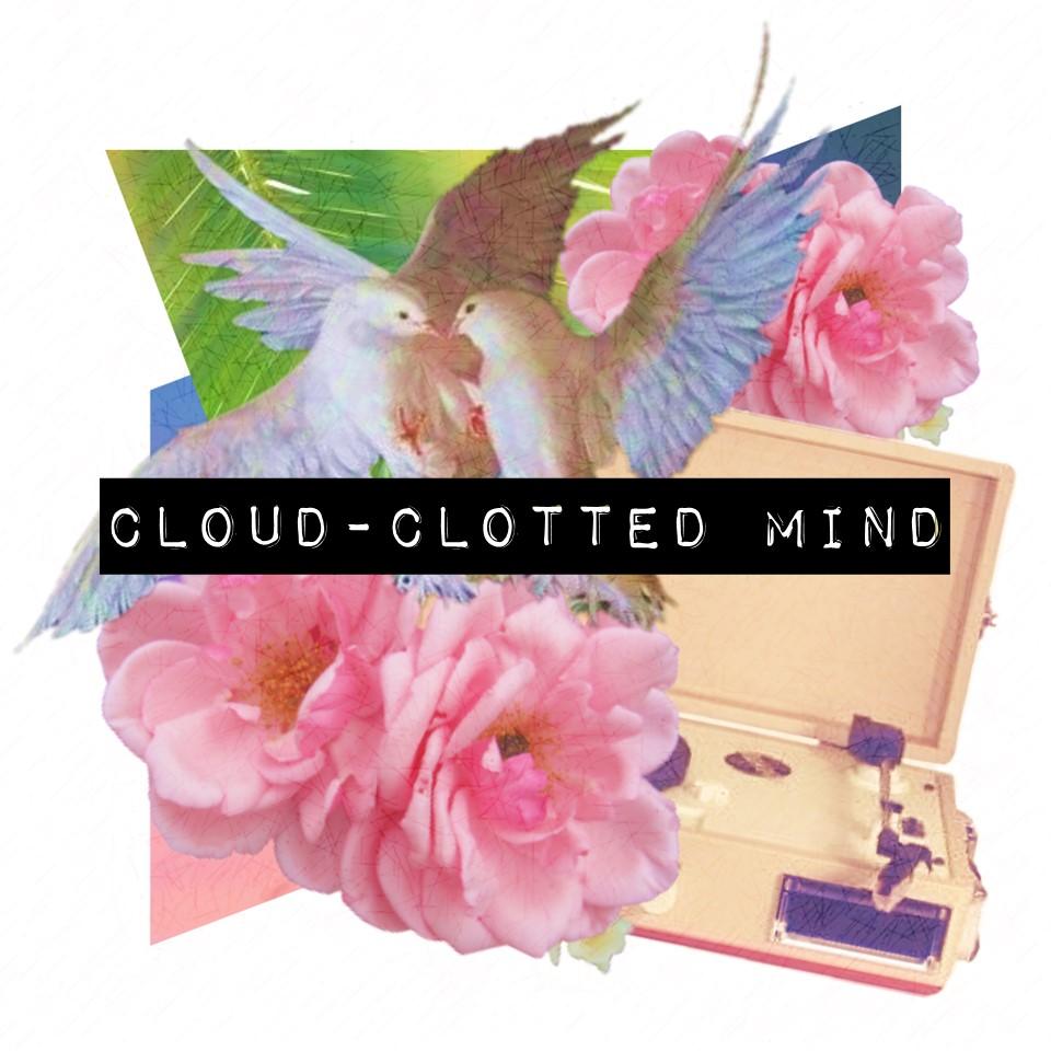 Cloud-Clotted Mind.jpg