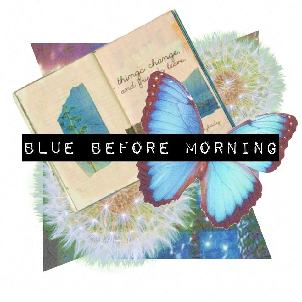 Blue Before Morning.jpg