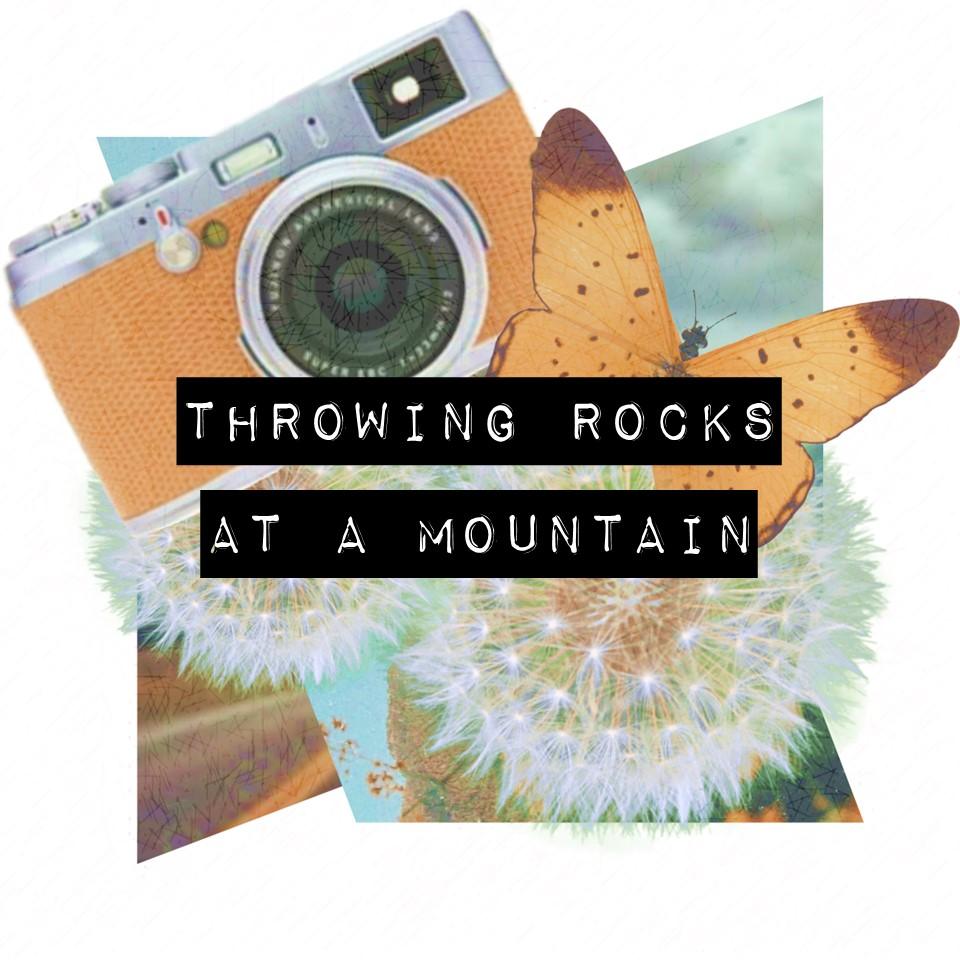 Throwing Rocks at a Mountain.jpg