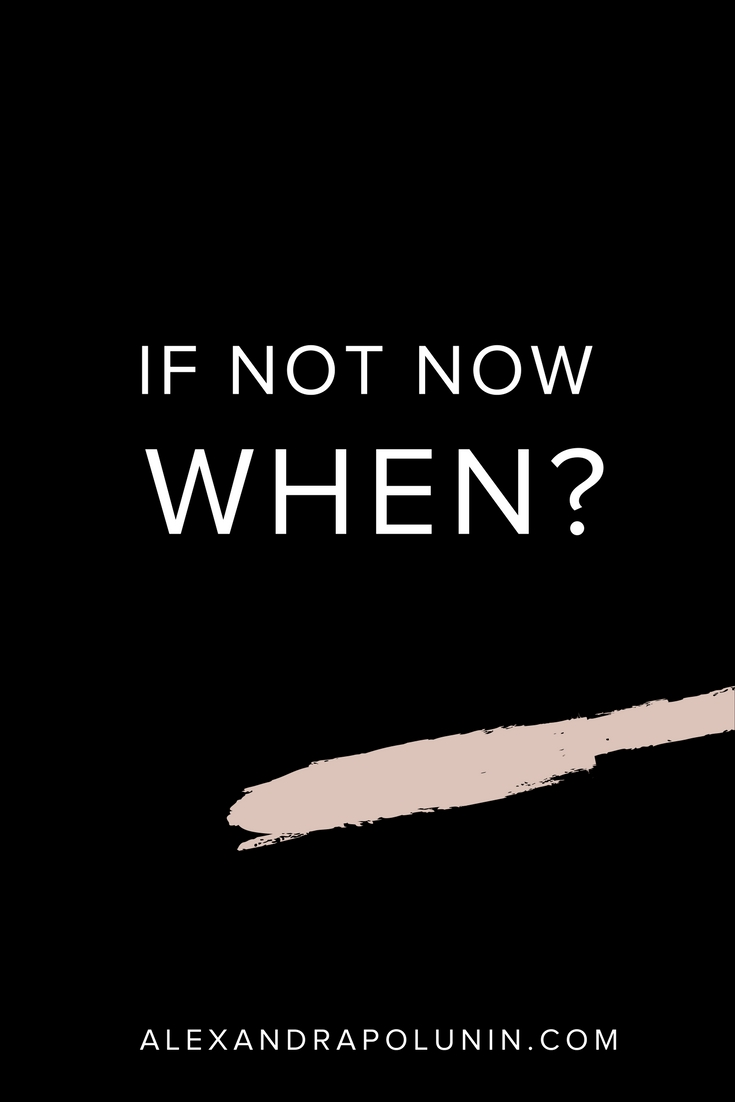If not now, when?.jpg