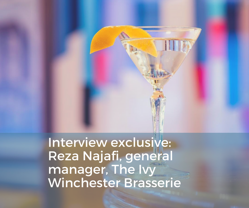 Hear from Reza Najafi,general manager of The Ivy Winchester Brasserie