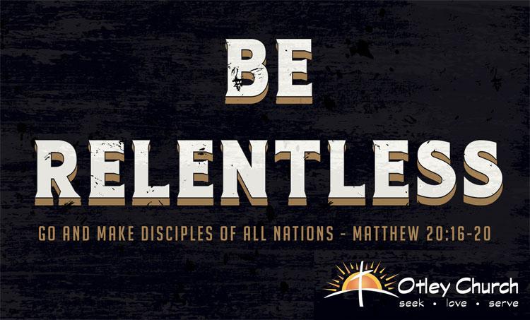 Be Relentless