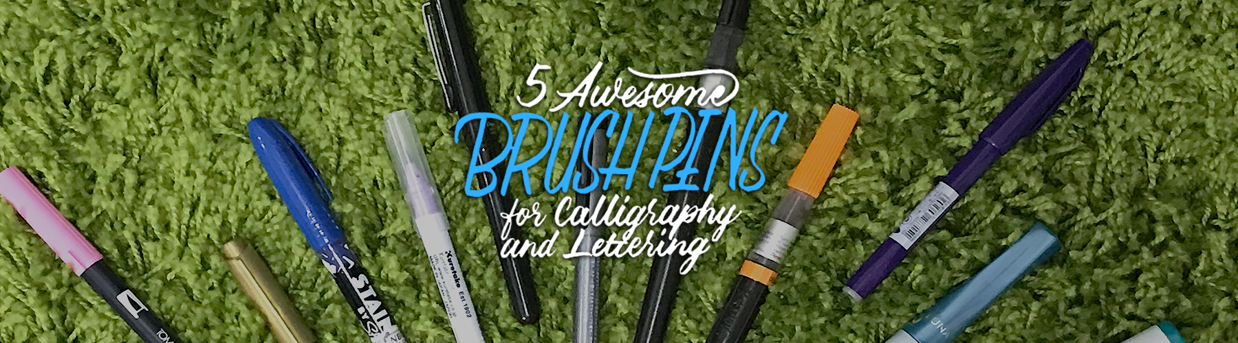 5-Awesome-Brush-Pens-for-Calligraphy-and-Lettering.jpg