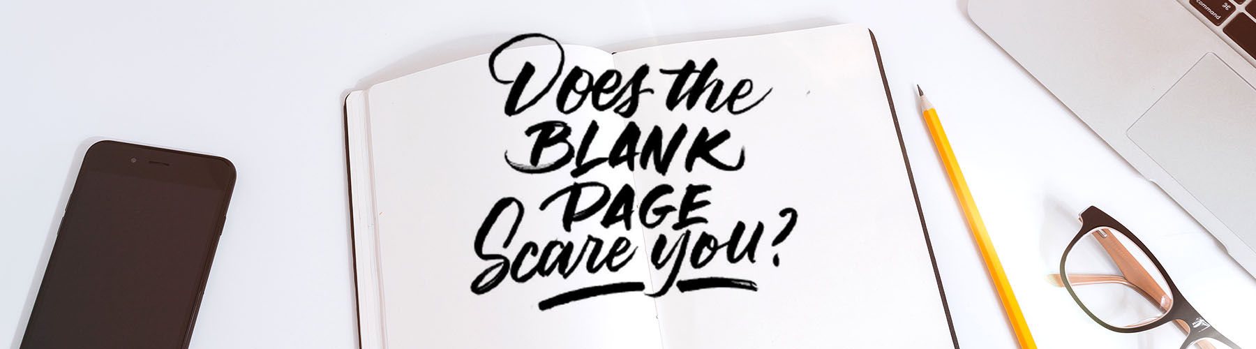 Does-the-Blank-Page-Scare-YouArtboard-1.jpg
