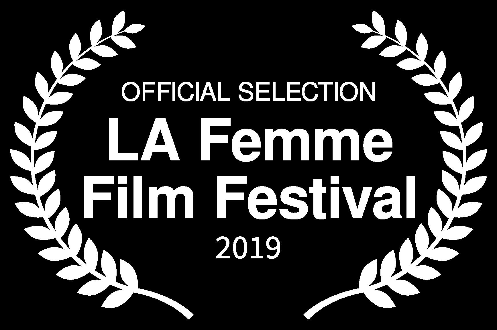 OFFICIAL SELECTION - LA Femme Film Festival - 2019.png