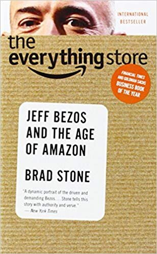 The Everything Store, Jeff Bezos and the Age of Amazon