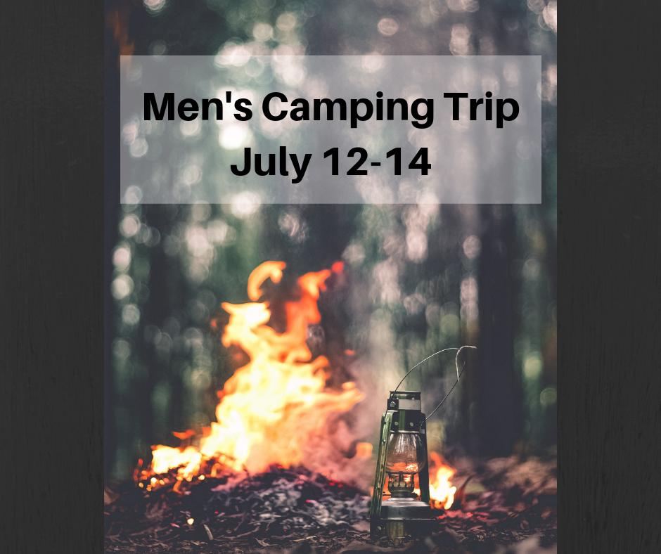 Men's Camping Trip July 12-14.png