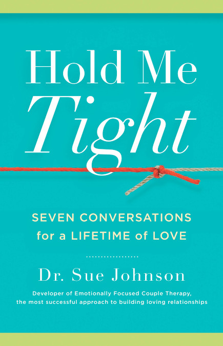 Practically Married : Hold Me Tight: Seven Conversations for a Lifetime of Love