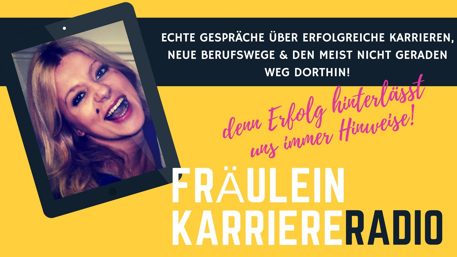 Fraulein Karriere Radio #podcast - Der Podcast, der Dir zeigt was beruflich alles noch möglich ist!