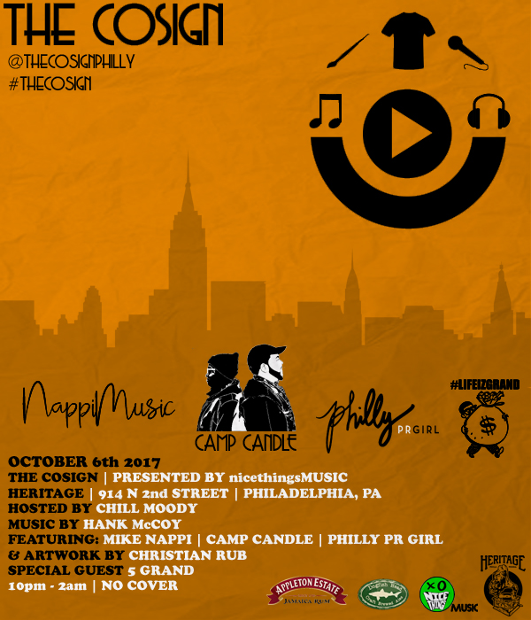 Friday 10-6-17 10pm - 2am The Cosign @ Heritage 914 N 2nd Streetfeaturing: Mike Nappi x Camp Candle x Philly PR Girlspecial guest 5 Grandmusic by Hank McCoyhosted by Chill Moodypresented by nicethingsMUSICFREE -