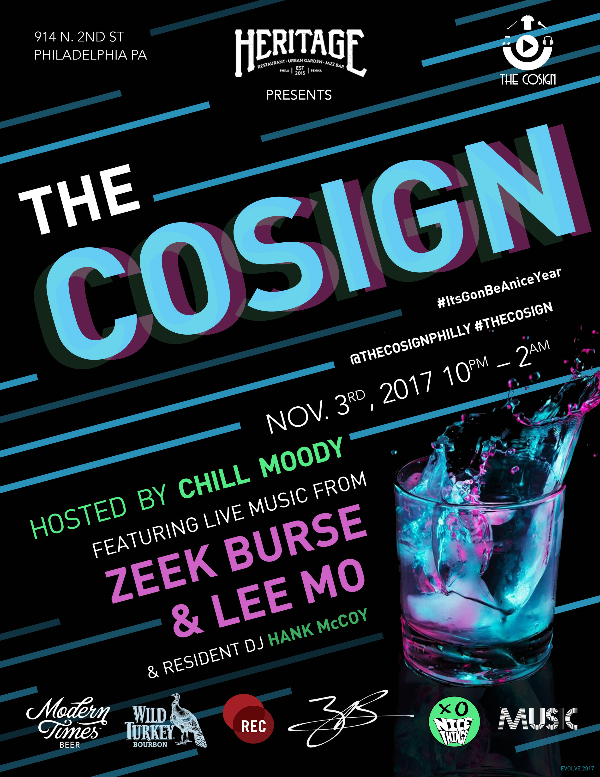 THE COSIGN - Friday 11.03.17 10pm - 2am The Cosign @ Heritage 914 N 2nd Streetfeaturing: Zeek Burse , Lee Mo , RECPhillymusic by Hank McCoyhosted by Chill Moodypresented by nicethingsMUSIC