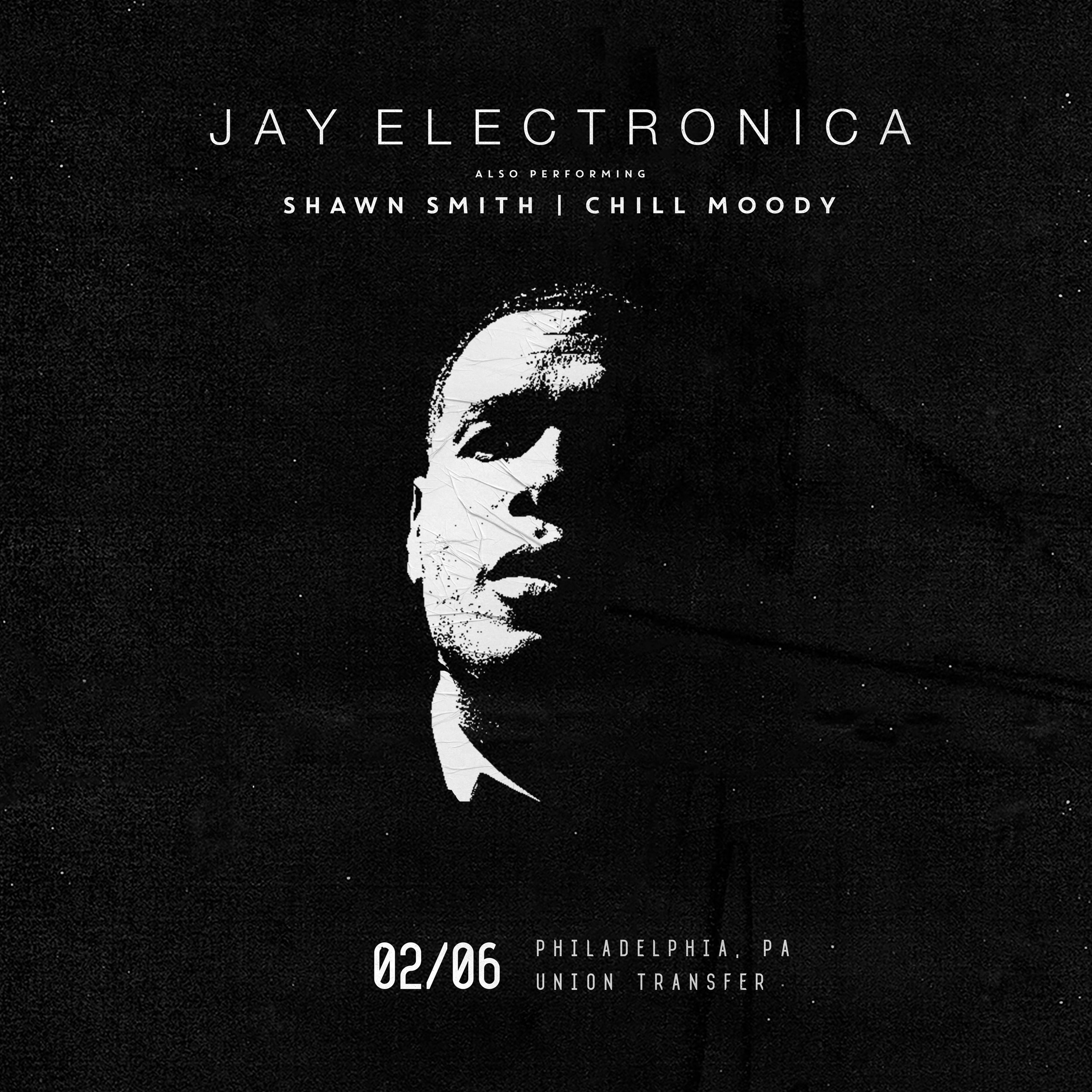 Jay Electronica x Shawn Smith x Chill MoodyTuesday 2-6-18 -Doors: 7:30 PM Show: 8:30 PMAll Ages$25 - $30Union Transfer1026 Spring Garden St.Philadelphia, PA -