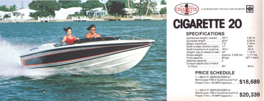 A later version of the same Cigarette 20 when it was made by Halter Marine, there was another iteration later that was a different hull and deck.