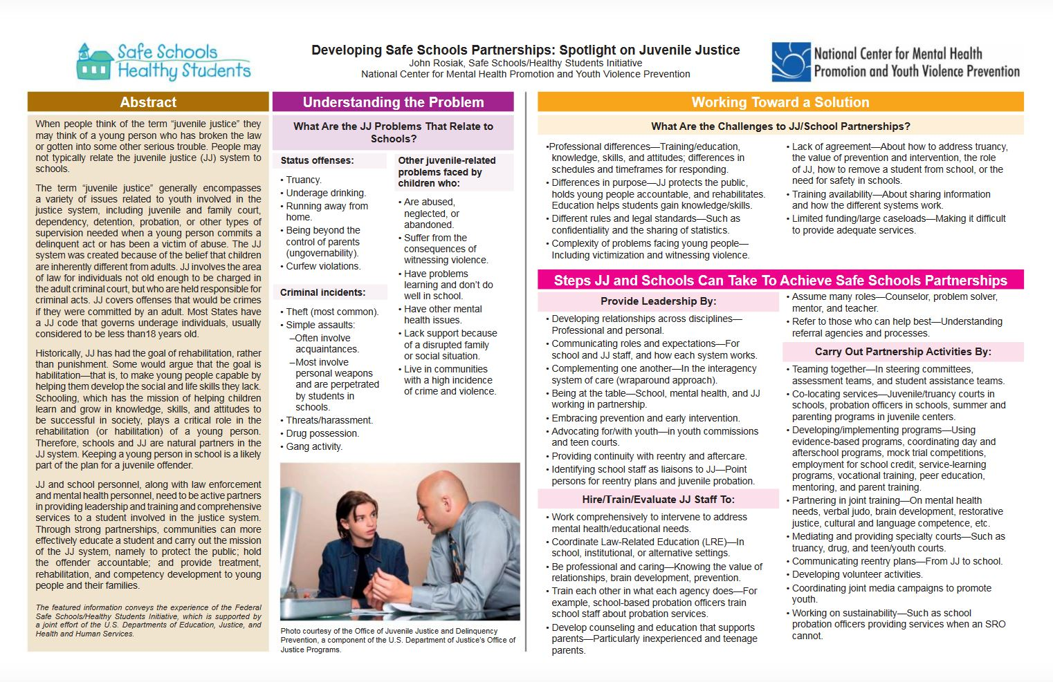 Snapshot publication prepared for the Safe Schools/Healthy Students Initiative explains the roles of juvenile justice partners in a school safety collaborative.