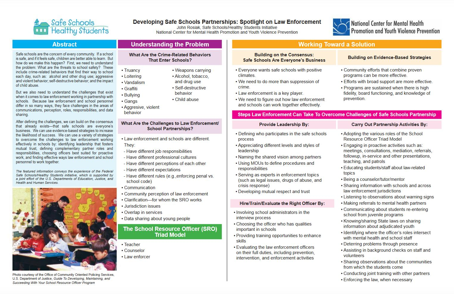 Snapshot publication prepared for the Safe Schools/Healthy Students Initiative explains the roles of law enforcement partners in a school safety collaborative.