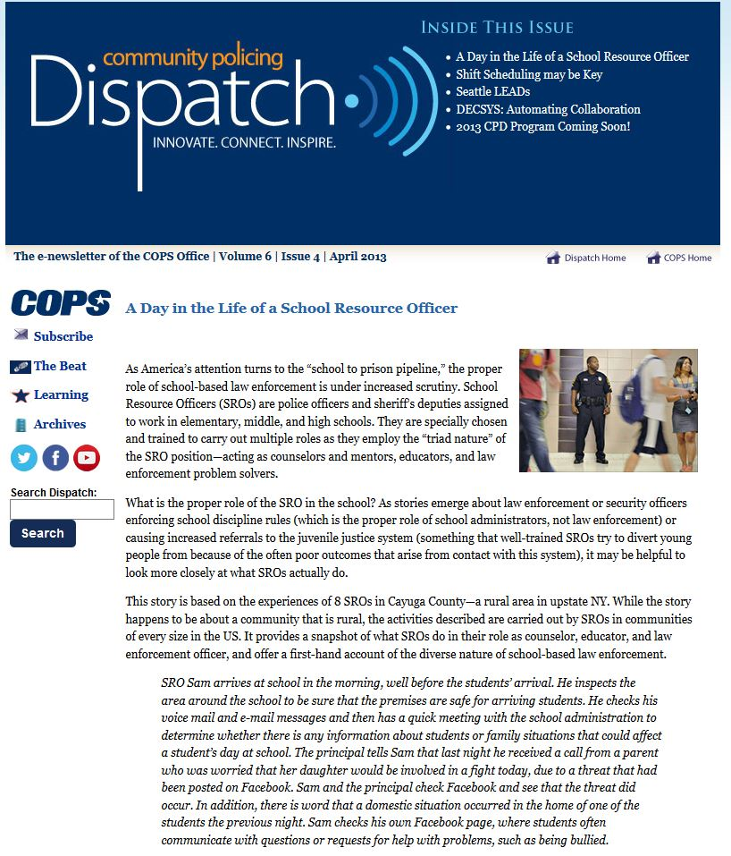 Online article from COPS Dispatch, April 2013, explains what School Resource Officers do each day in their varied and dynamic occupation.