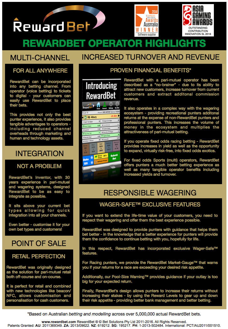Every channel can benefit from RewardBet® - although its real power comes across the digital implementation, but even operators offering call centres or ticked based wagering will see significant benefits in customer bet placement.