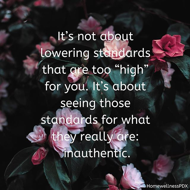 "That's right! Someone appearing perfect is being falsely perceived or falsely portraying themselves. The ""high"" standards we set for ourselves are not actually ""high"" they are just inauthentic. I don't want to ""lower"" my standards and I know you don't either. So let's be authentic instead and then we can keep our high standards with grace and acceptance. Remembering that actual glory is earned by feeling all that we are meant to feel, working hard, messing up, learning and evolving. 🌸"