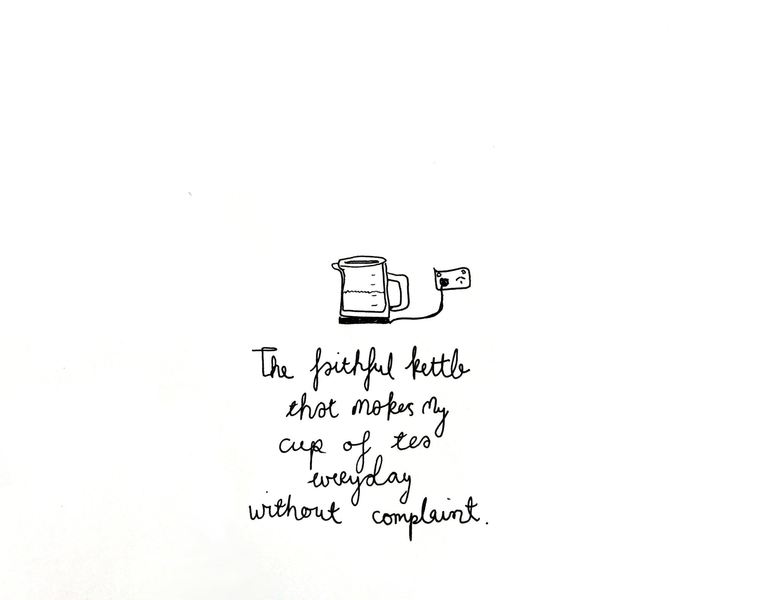 The faithful kettle. Drawing Luke Hockley.