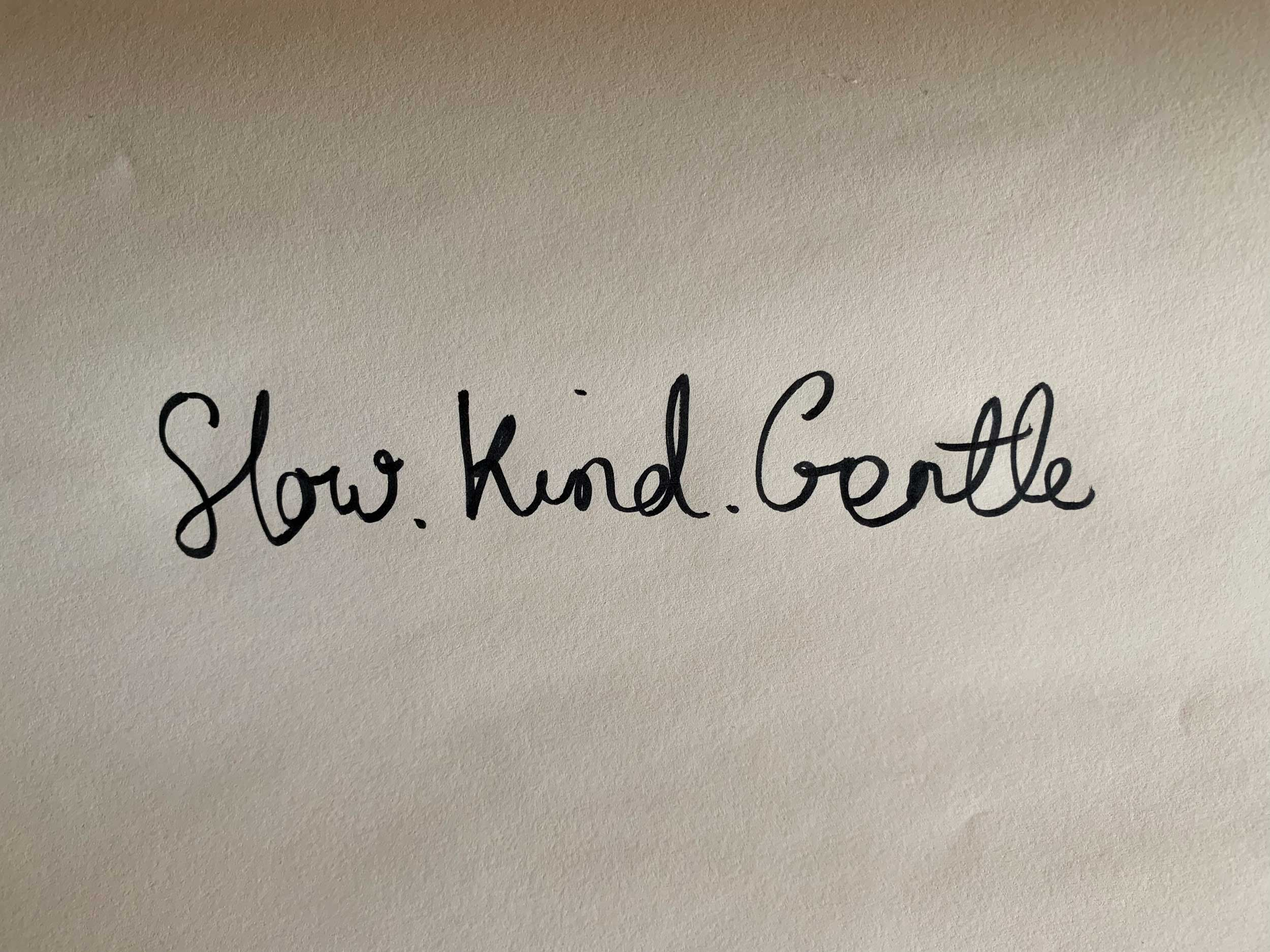 Slow. Kind. Gentle. Drawing Luke Hockley.