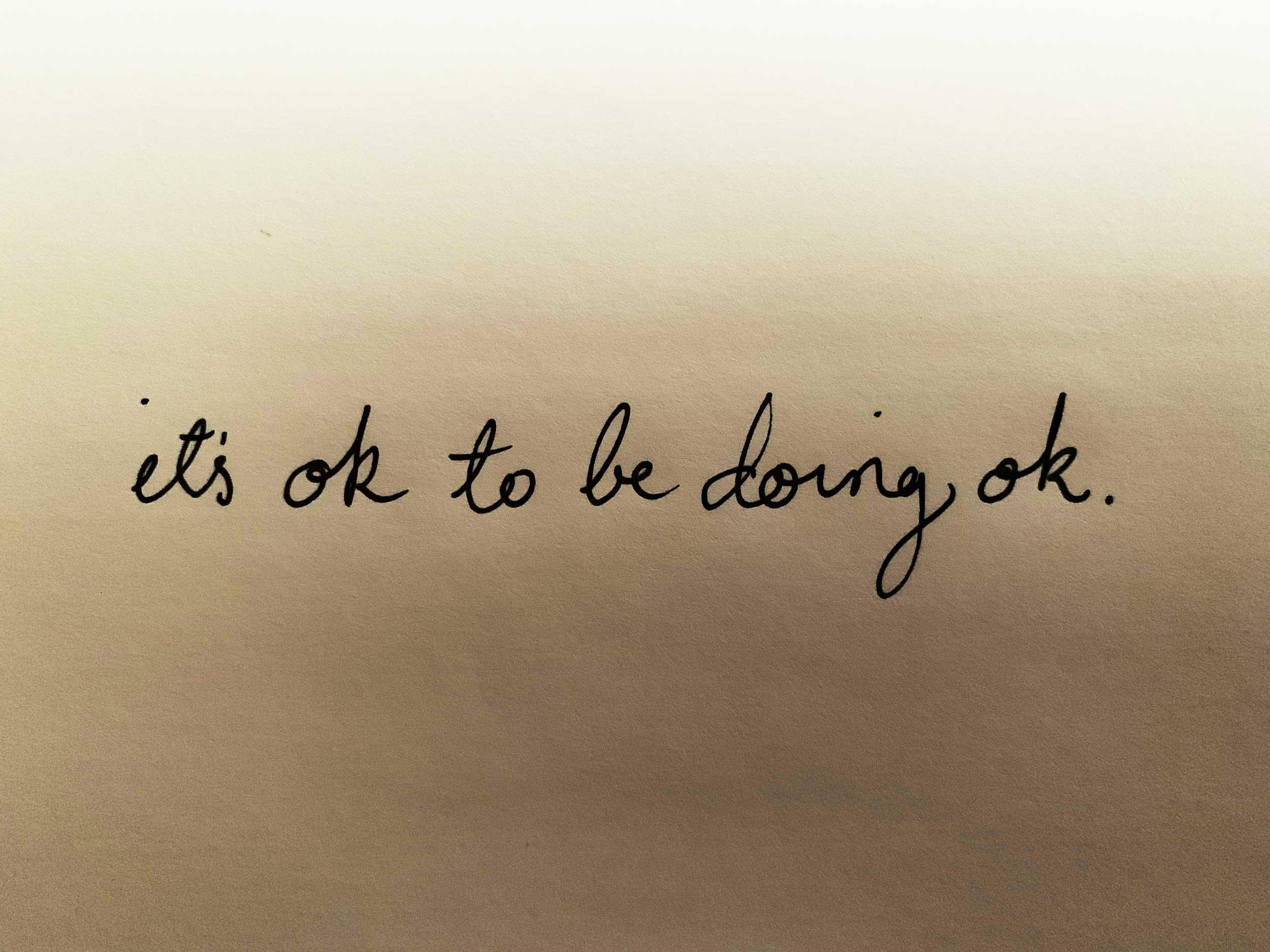 It's ok to be doing ok. Drawing Luke Hockley.