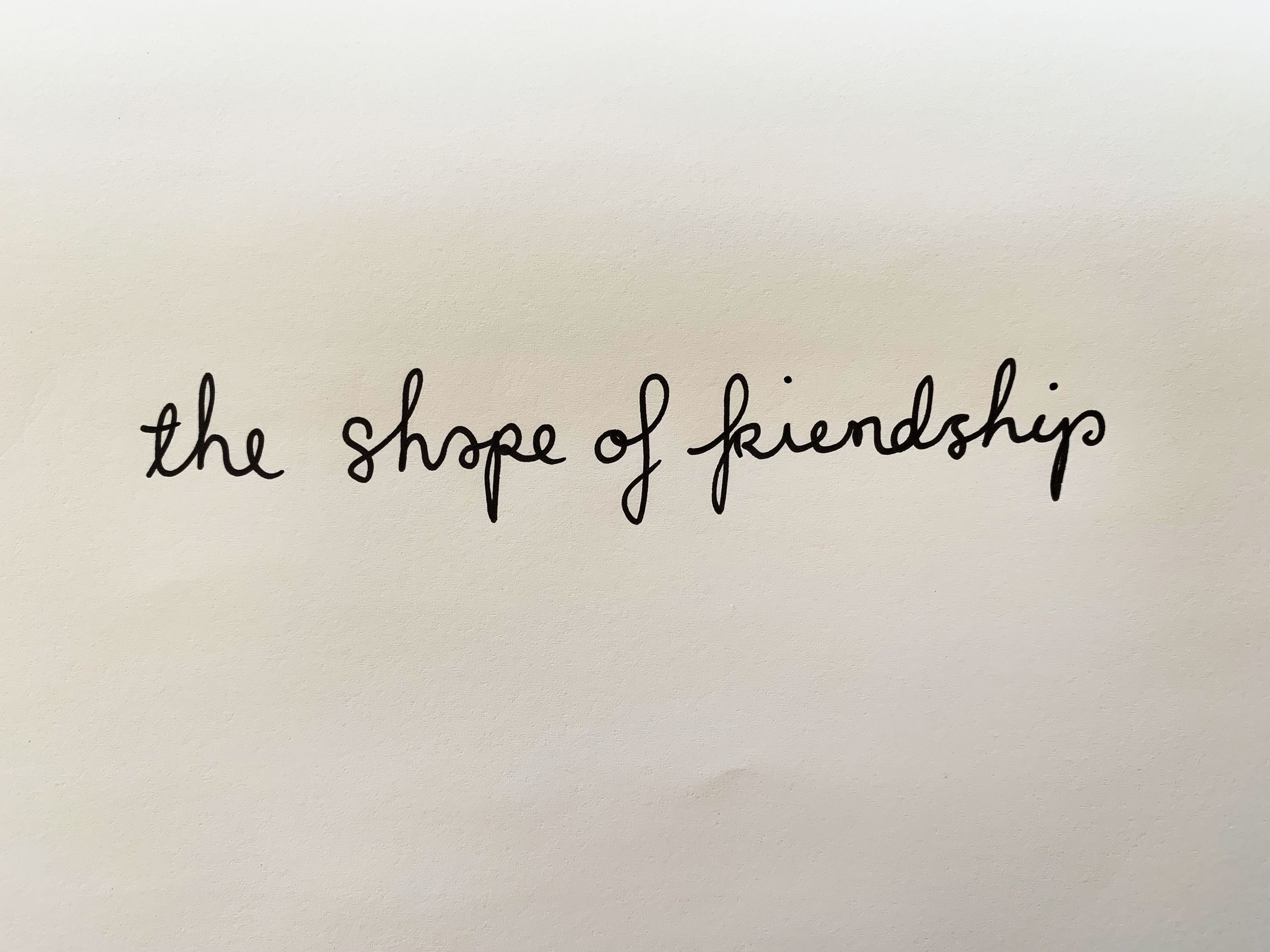 The shape of friendship. Drawing Luke Hockley.