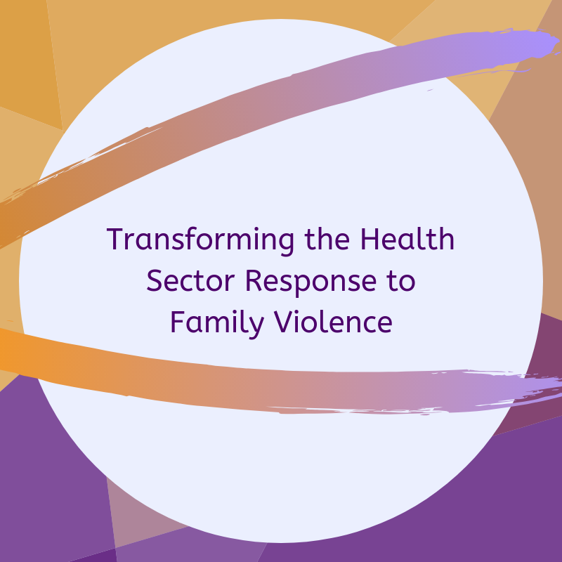 Transforming the Health Sector Response to Family Violence.png
