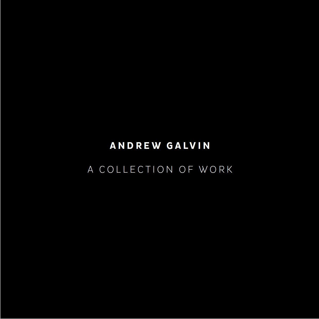 Andrew Galvin - A Collection of Work