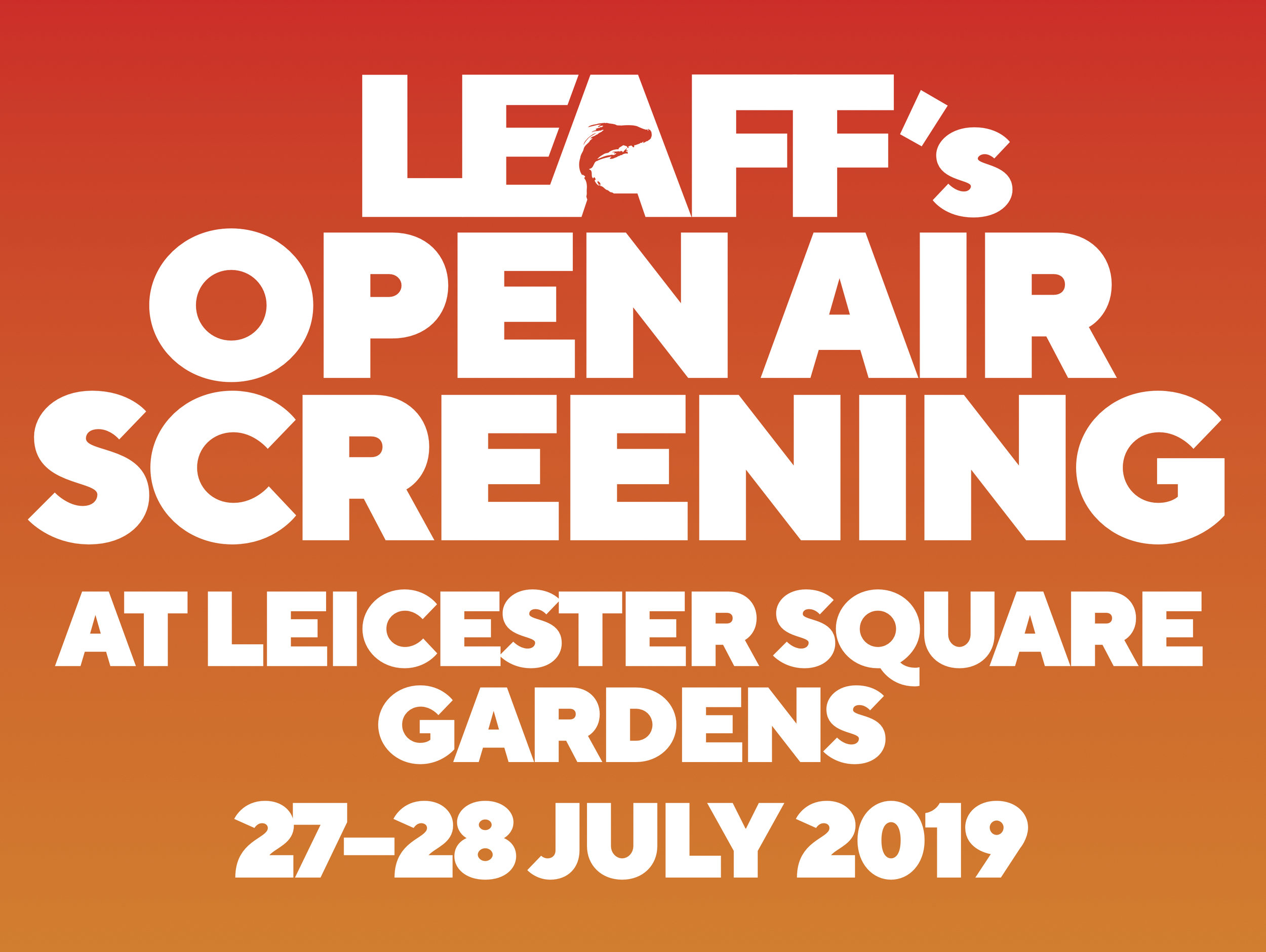 LEAFF at LSQ: OPEN AIR SCREENING    At Leicester Square Gardens  On 27-28th July, 12-8pm