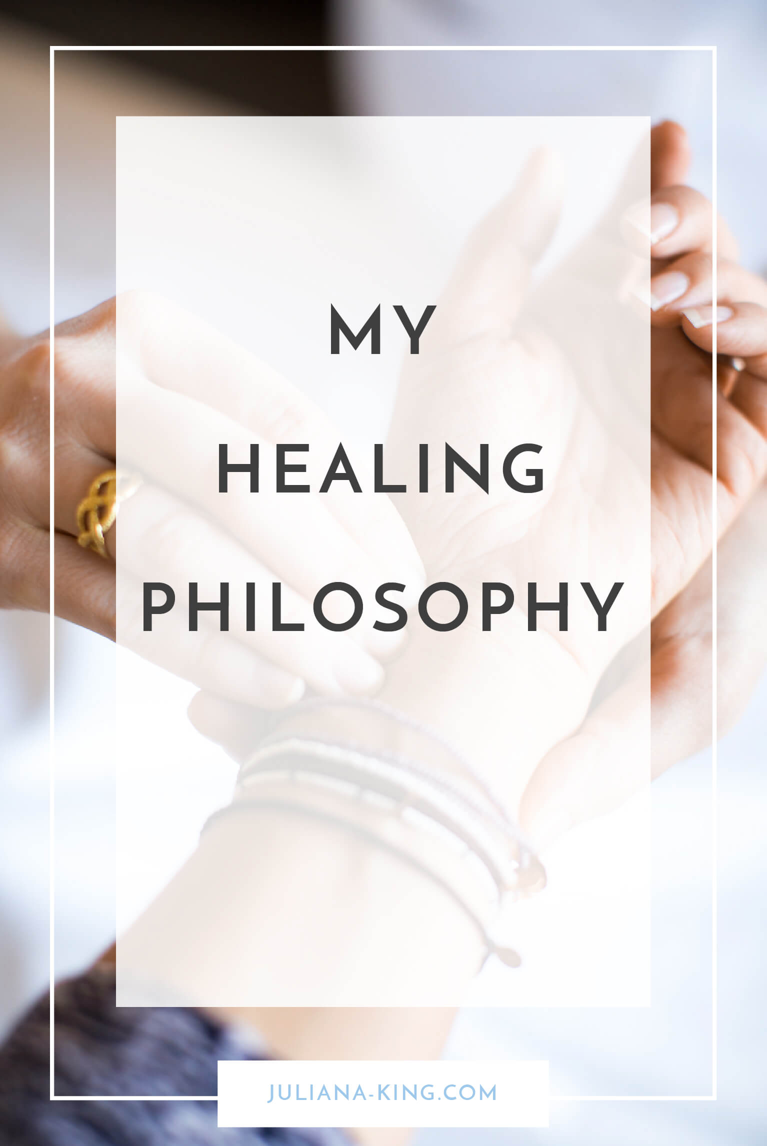 MY-HEALING-PHILOSOPHY-Juliana-King (1).jpg