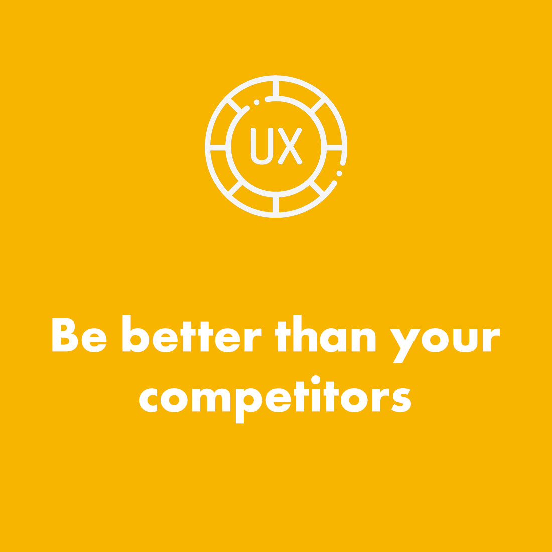 USER EXPERIENCE - Create an amazing user experience across your digital channels to encourage return business.