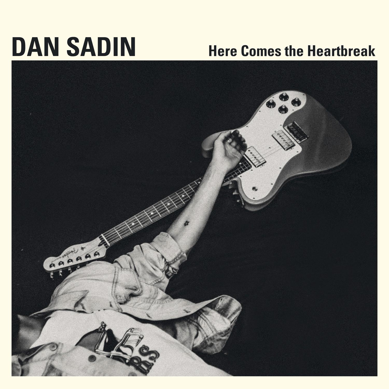 """Dan Sadin  """"Here Comes the Heartbreak"""""""
