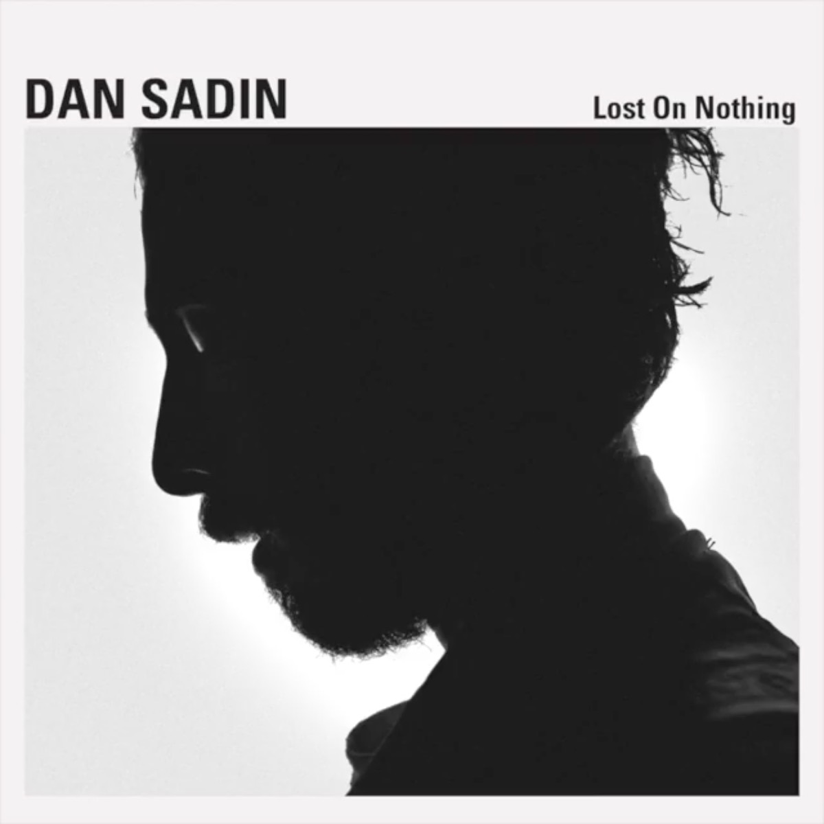 "Dan Sadin  ""Lost On Nothing"""