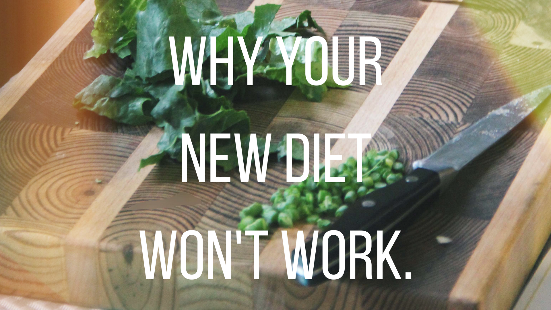 why-your-new-diet-wont-work.png