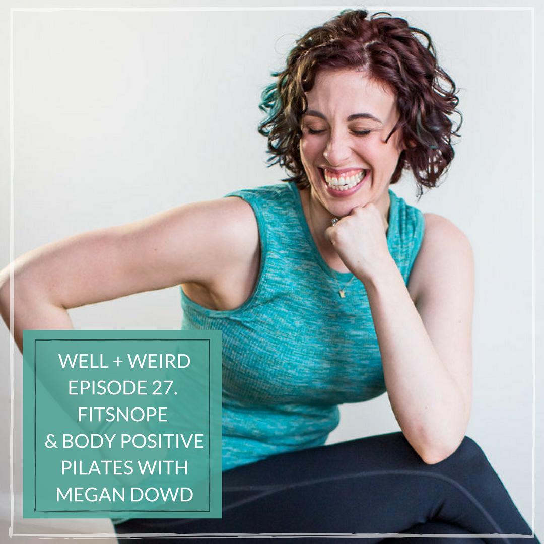 Megan Dowd pilates well and weird podcast