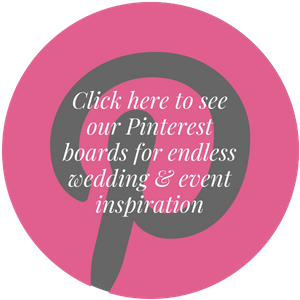Check out our    Pinterest boards for ideas & inspiration   . Feel free to add us to your boards so we can collaborate and bring your event to life!