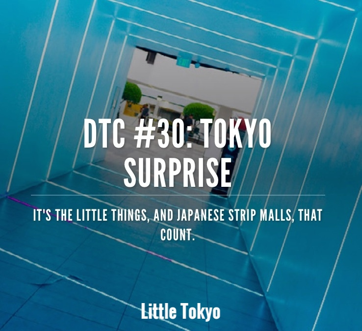 DTC 30: Tokyo Surprise