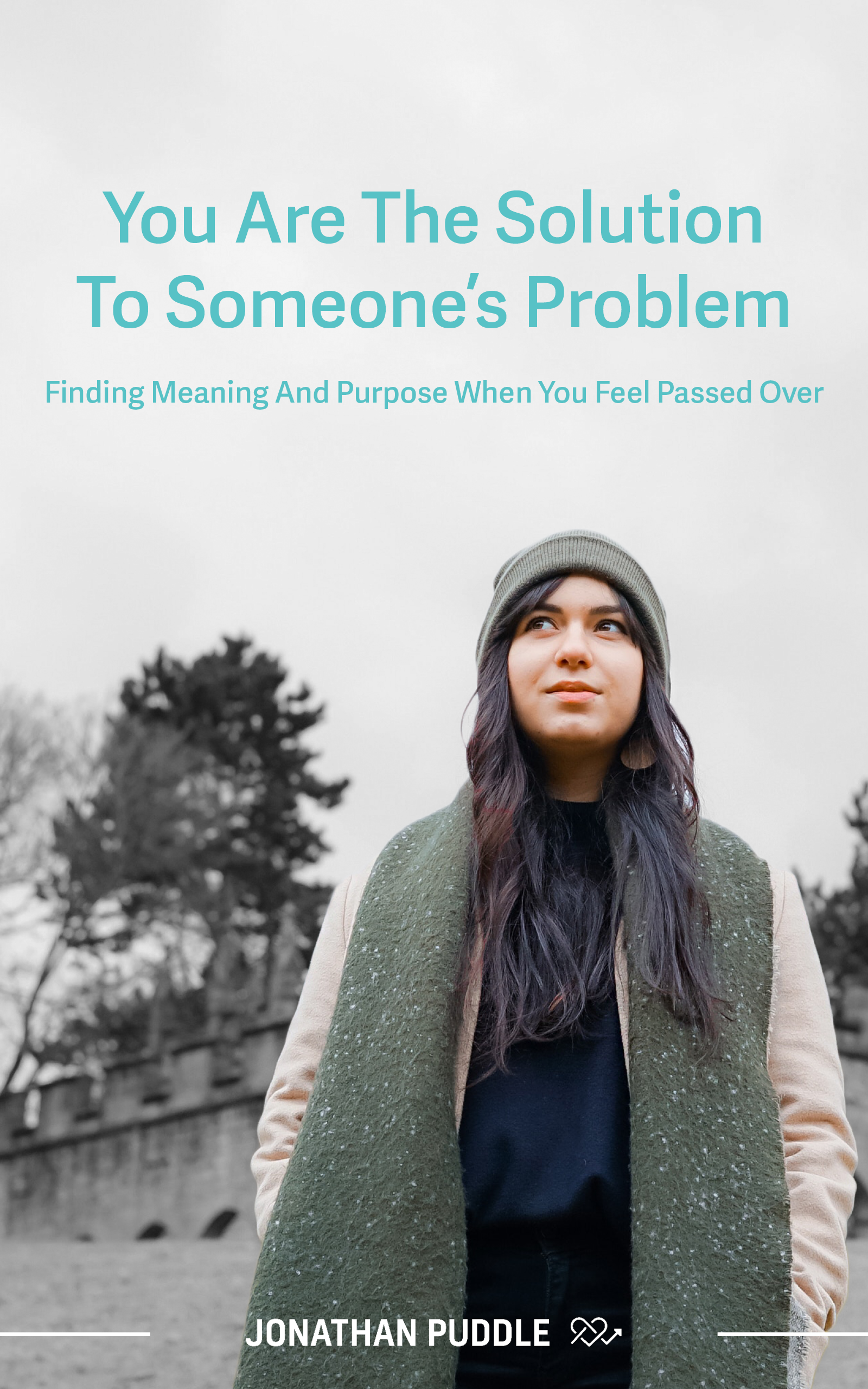 You are the solution to someone's problem