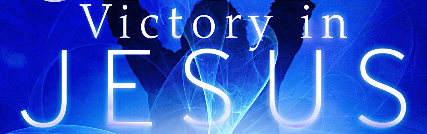 victory in Jesus.jpg