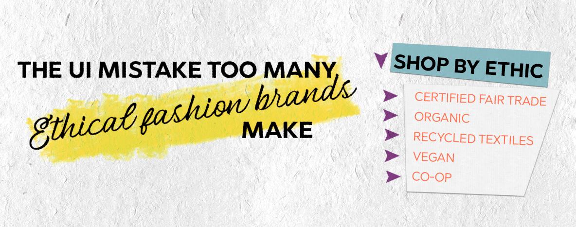 UI Mistake Ethical Fashion Brands Make.jpg