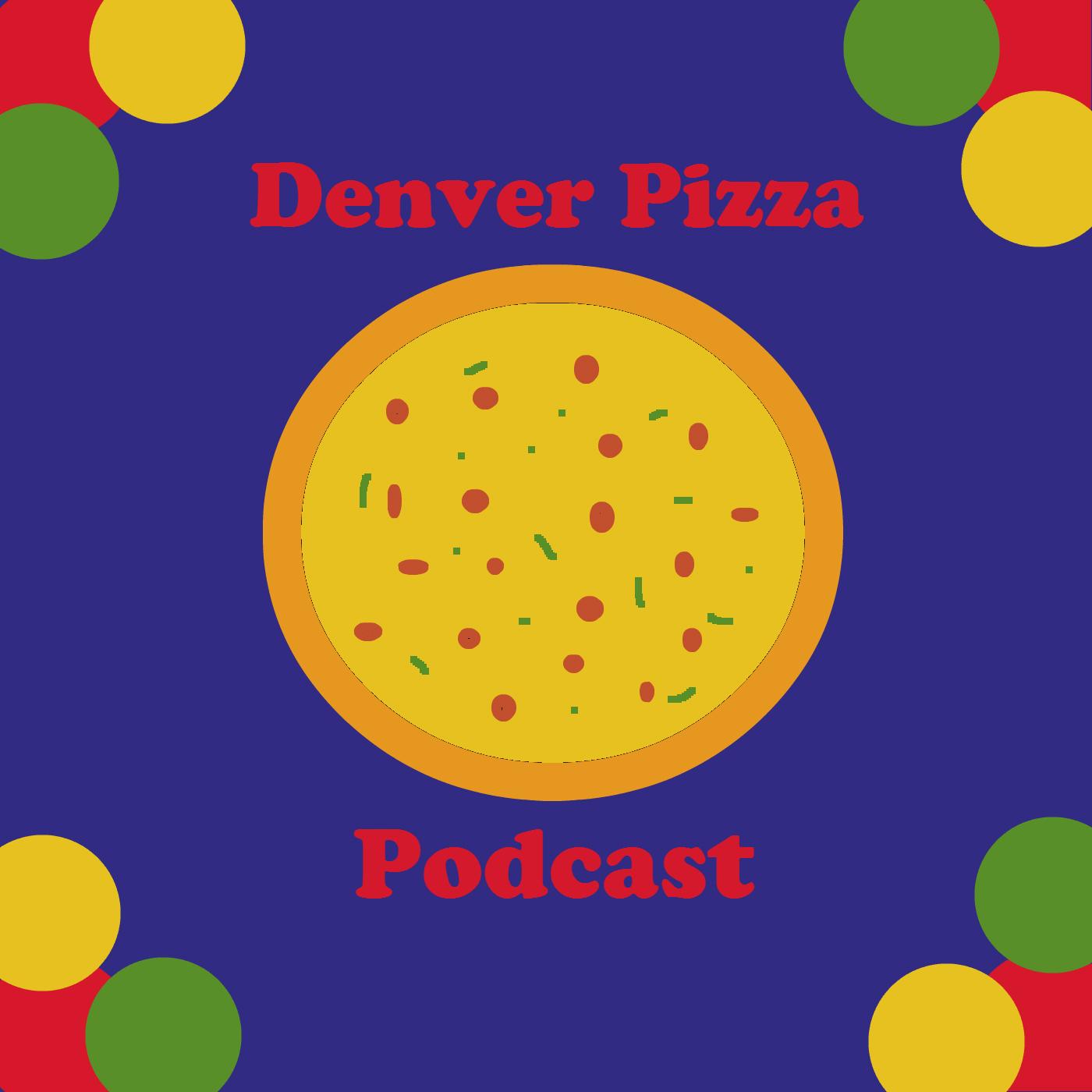 The Denver Pizza Podcast